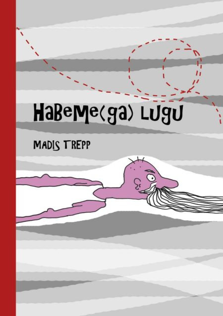 Habemega lugu Madis Trepp 2017. Illustratsioonid ja kujundus Grafilius OÜ